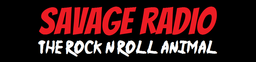 SAVAGE RADIO  - The Rock N Roll Animal